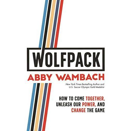 Abby Wambach - Wolfpack: How to Come Together, Unleash Our Power, and Change the Game - Preis vom 11.06.2021 04:46:58 h