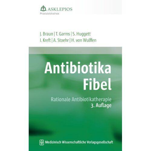 Jörg Braun - Antibiotika-Fibel: Rationale Antibiotikatherapie - Preis vom 17.05.2021 04:44:08 h