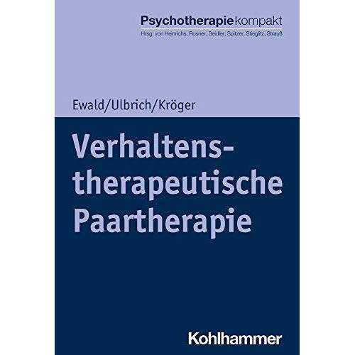 Elisa Ewald - Verhaltenstherapeutische Paartherapie (Psychotherapie kompakt) - Preis vom 12.10.2021 04:55:55 h