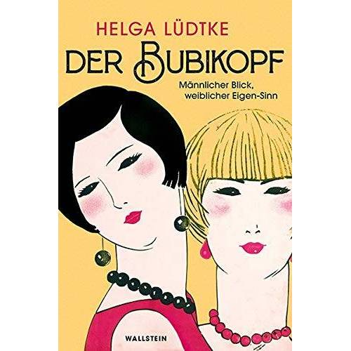 Helga Lüdtke - Der Bubikopf: Männlicher Blick - weiblicher Eigen-Sinn - Preis vom 14.10.2021 04:57:22 h