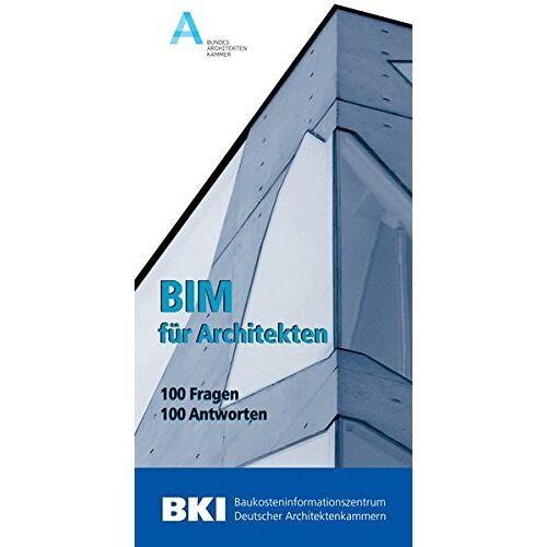 Bundesarchitektenkammer BAK - BIM für Architekten: 100 Fragen - 100 Antworten - Preis vom 22.06.2021 04:48:15 h