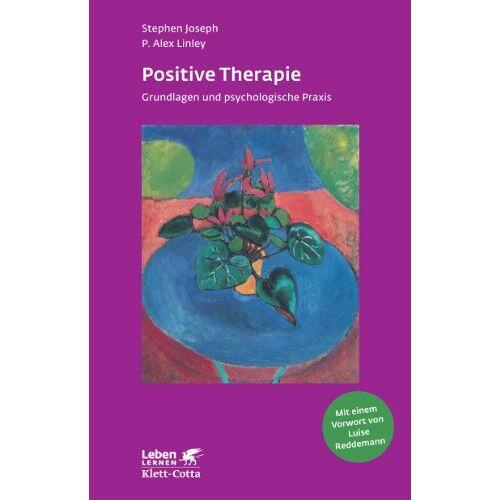Stephen Joseph - Positive Therapie: Grundlagen und psychologische Praxis - Preis vom 24.07.2021 04:46:39 h