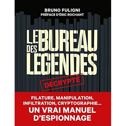 - Le Bureau des légendes décrypté - Preis vom 09.06.2021 04:47:15 h