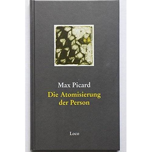 Max Picard - Die Atomisierung der Person - Preis vom 18.06.2021 04:47:54 h