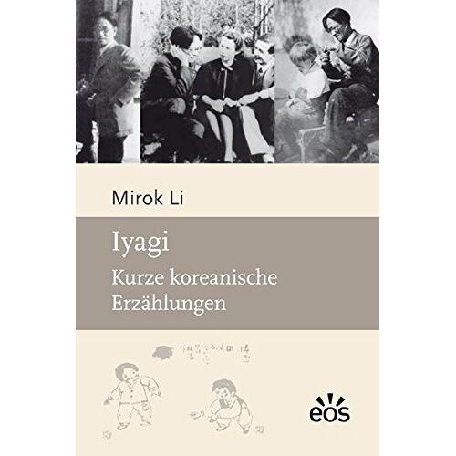 Mirok Li - Iyagi: Kurze koreanische Erzählungen - Preis vom 25.07.2021 04:48:18 h