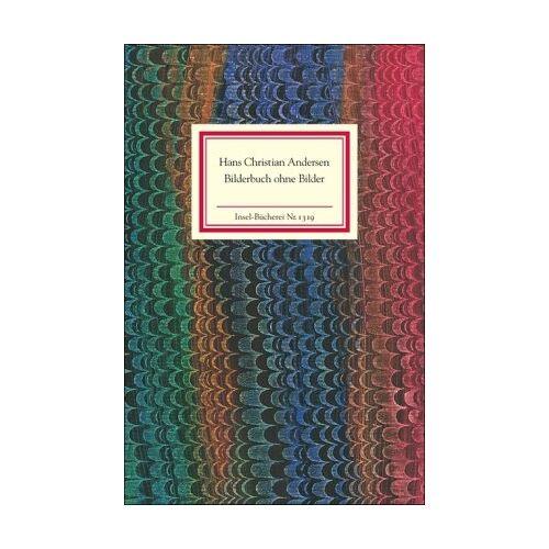 Andersen, Hans Christian - Bilderbuch ohne Bilder (Insel Bücherei) - Preis vom 16.06.2021 04:47:02 h