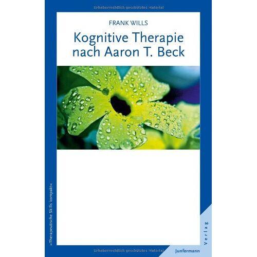 Frank Wills - Kognitive Therapie nach Aaron T. Beck - Preis vom 15.06.2021 04:47:52 h
