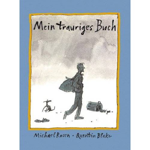 Michael Rosen - Mein trauriges Buch - Preis vom 14.06.2021 04:47:09 h