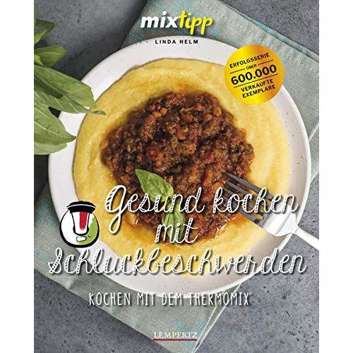 Linda Helm - Gesund kochen bei Schluckbeschwerden: Rezepte aus dem Thermomix® (Kochen mit dem Thermomix®) - Preis vom 09.06.2021 04:47:15 h