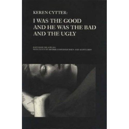 - Keren Cytter I WAS THE GOOD AND HE WAS THE BAD AND THE UGLY - Preis vom 19.06.2021 04:48:54 h