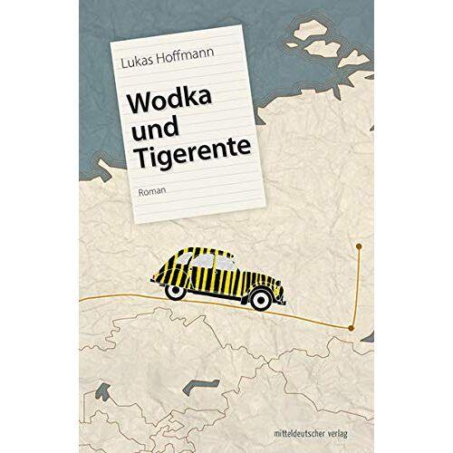 Hoffmann - Wodka und Tigerente: Roman - Preis vom 17.06.2021 04:48:08 h
