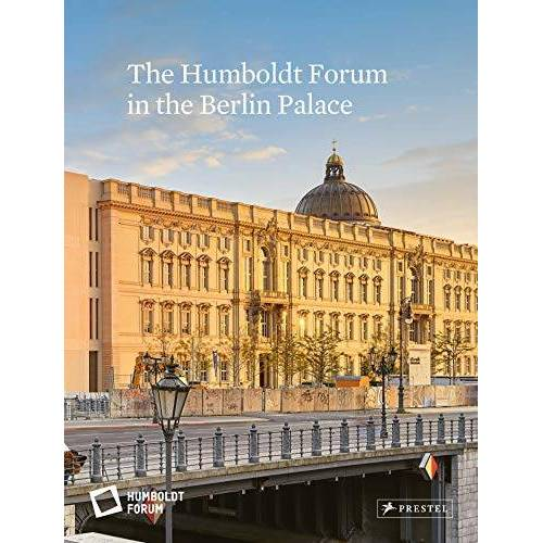 Stiftung Humboldt Forum - The Humboldt Forum in the Berlin Palace - Preis vom 16.06.2021 04:47:02 h
