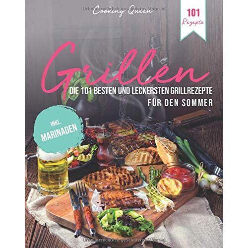 Cooking Queen - Grillen: Die 101 besten und leckersten Grillrezepte für den Sommer   Inkl. Marinaden - Preis vom 15.06.2021 04:47:52 h