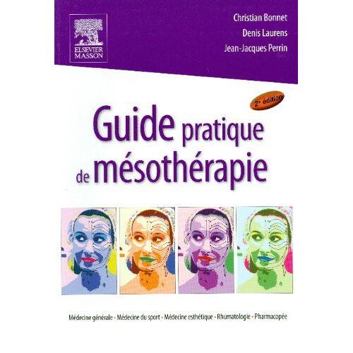 Christian Bonnet - Guide pratique de mésothérapie - Preis vom 11.06.2021 04:46:58 h