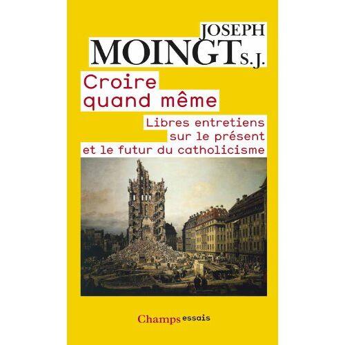Joseph Moingt - Croire quand même - Preis vom 17.06.2021 04:48:08 h