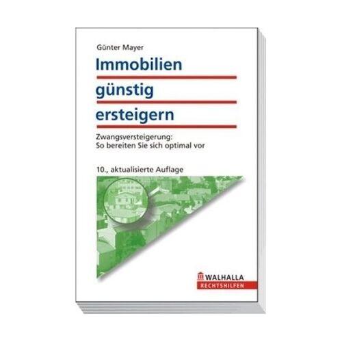 Günter Mayer - Immobilien günstig ersteigern: Zwangsversteigerung: So bereiten Sie sich optimal vor - Preis vom 20.06.2021 04:47:58 h