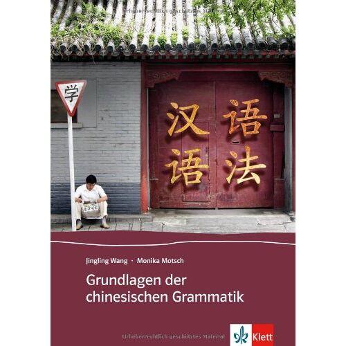 Jingling Wang - Grundlagen der chinesischen Grammatik - Preis vom 15.06.2021 04:47:52 h