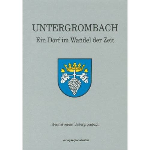 Josef Lindenfelser - Untergrombach: Ein Dorf im Wandel der Zeit - Preis vom 15.06.2021 04:47:52 h