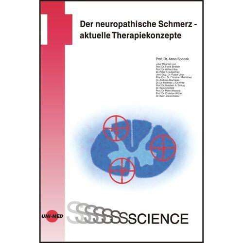 Anna Spacek - Der neuropathische Schmerz - aktuelle Therapiekonzepte - Preis vom 17.09.2021 04:57:06 h
