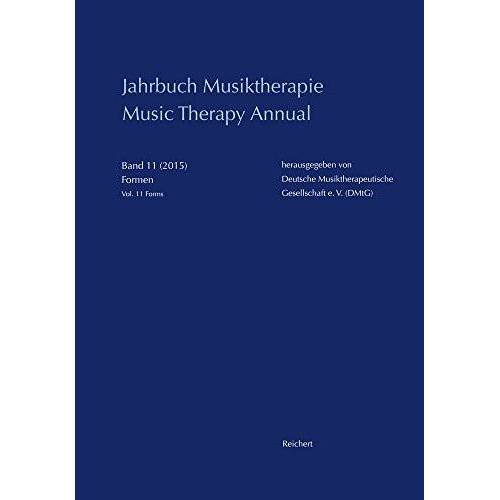 - Jahrbuch Musiktherapie / Music Therapy Annual: Band 11 (2015) Formen / Vol. 11 (2015) Forms - Preis vom 22.09.2021 05:02:28 h