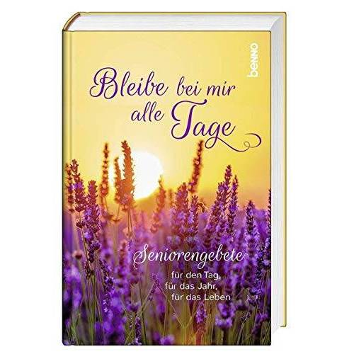 - Bleibe bei mir alle Tage: Seniorengebete für den Tag, für das Jahr, für das Leben - Preis vom 09.06.2021 04:47:15 h