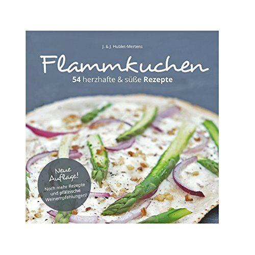 Jimmy Hublet - Flammkuchen 54 herzhafte & süße Rezepte - Preis vom 19.06.2021 04:48:54 h