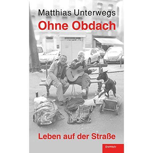 Matthias Unterwegs - Ohne Obdach: Leben auf der Straße - Preis vom 12.06.2021 04:48:00 h