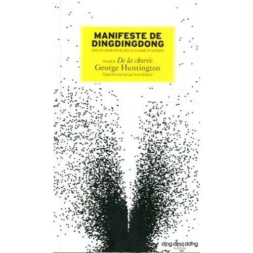 George Huntington - Manifeste de Dingdingdong : Précédé de la Chorée de George Huntington - Preis vom 19.06.2021 04:48:54 h