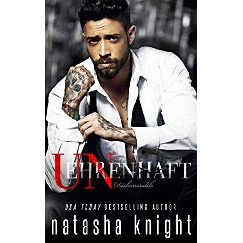 Natasha Knight - Dishonorable – Unehrenhaft - Preis vom 15.06.2021 04:47:52 h