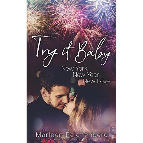 Marleen Reichenberg - Try it Baby - New York, New Year, New Love - Preis vom 09.06.2021 04:47:15 h