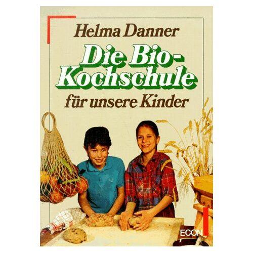 Helma Danner - Die Bio - Kochschule für unsere Kinder - Preis vom 11.06.2021 04:46:58 h