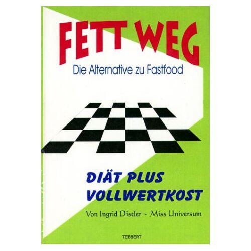 Ingrid Distler - Fett weg! - Preis vom 16.06.2021 04:47:02 h