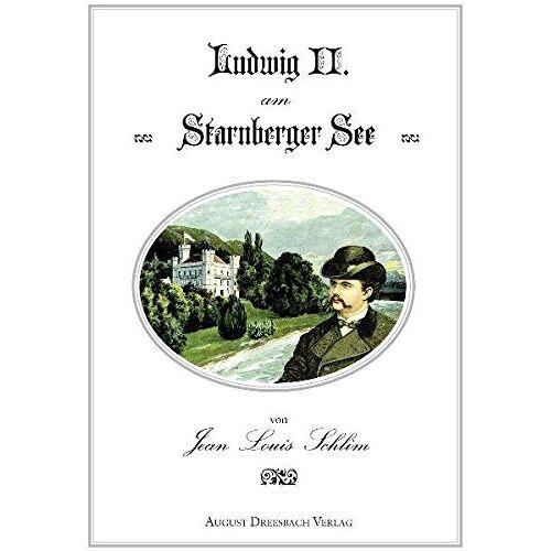 Schlim, Jean Louis - Ludwig II. am Starnberger See - Preis vom 21.06.2021 04:48:19 h