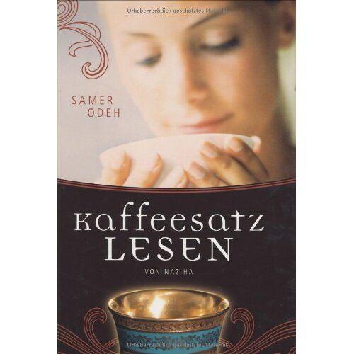 Samer Odeh - Kaffeesatzlesen: Von Naziha - Preis vom 20.06.2021 04:47:58 h