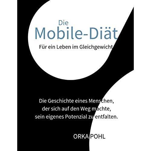 ORKA POHL - Die Mobile-Diät: Für ein Leben im Gleichgewicht - Preis vom 02.08.2021 04:48:42 h