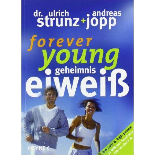 Strunz, Dr. Ulrich - Forever Young - Geheimnis Eiweiß - Preis vom 28.07.2021 04:47:08 h