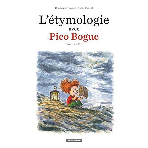 - L'Étymologie avec Pico Bogue - Tome 3 - Preis vom 13.06.2021 04:45:58 h