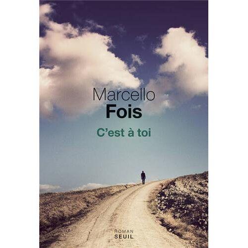 Marcello Fois - C'est à toi - Preis vom 18.06.2021 04:47:54 h