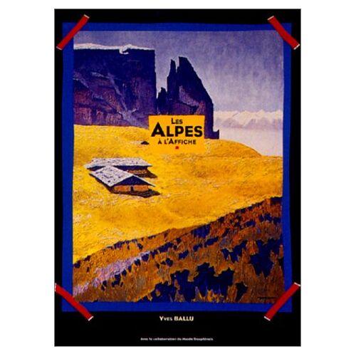 Yves Ballu - LES ALPES A L'AFFICHE - Preis vom 20.06.2021 04:47:58 h