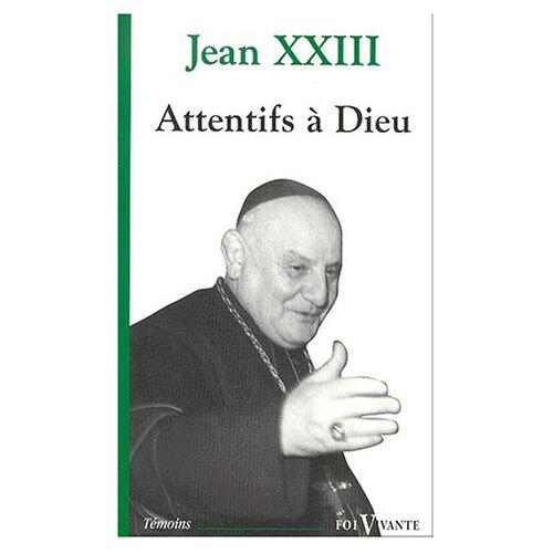 Jean XXIII - ATTENTIFS A DIEU FOI VIVANTE NUMERO 419 - Preis vom 16.06.2021 04:47:02 h