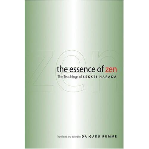 Sekkei Harada - The Essence of Zen: The Teachings of Sekkei Harada - Preis vom 13.06.2021 04:45:58 h