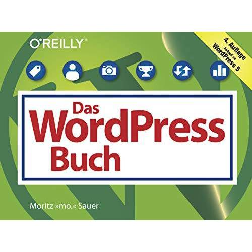 Moritz Sauer - Das WordPress-5-Buch: Aktuell zu WordPress 5 (Querformater) - Preis vom 13.06.2021 04:45:58 h