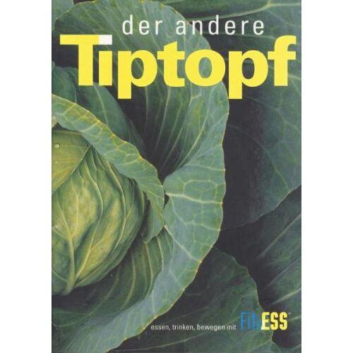 Ursula Affolter - der andere Tiptopf: Kochbuch für die Privatküche - Preis vom 18.06.2021 04:47:54 h
