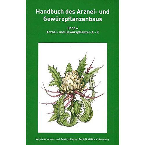 Dr. Lothar Adam, Dr. Hagen Albert, Dipl.-Ing. Andrea Biertümpfel, Prof. Dr. habil. Wolfgang Blaschek, Prof. Dr. habil. Wolf-Dieter Blüthner, Doz. Dr. sc. Dr. h.c. mult. Michael Böhme, Prof. Dr. Ulrich Bomme, Dr. Peter Brunner, Dr. Christoph Carlen, u.w. - Handbuch des Arznei- und Gewürzpflanzenbaus Band 4: Arznei- und Gewürzpflanzen A-K - Preis vom 09.06.2021 04:47:15 h