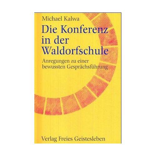 Michael Kalwa - Die Konferenz in der Waldorfschule - Preis vom 11.06.2021 04:46:58 h