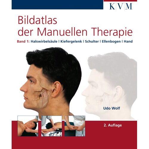 Udo Wolf - Bildatlas der Manuellen Therapie, Bd. 1: Halswirbelsäule - Kiefergelenk - Schulter - Ellenbogen - Hand - Preis vom 01.08.2021 04:46:09 h