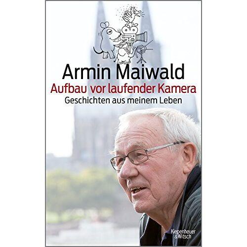 Armin Maiwald - Aufbau vor laufender Kamera: Geschichten aus meinem Leben - Preis vom 15.06.2021 04:47:52 h
