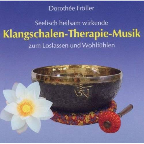 Dorothée Fröller - Klangschalen-Therapie-Musik, Audio-CD - Preis vom 19.06.2021 04:48:54 h
