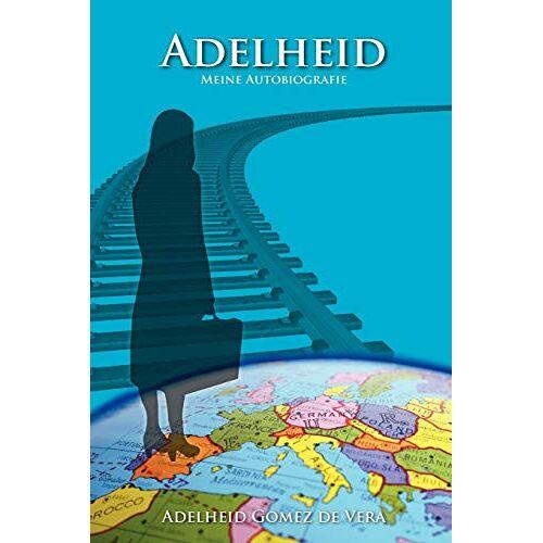 Adelheid Gomez de Vera - Adelheid - Preis vom 20.06.2021 04:47:58 h