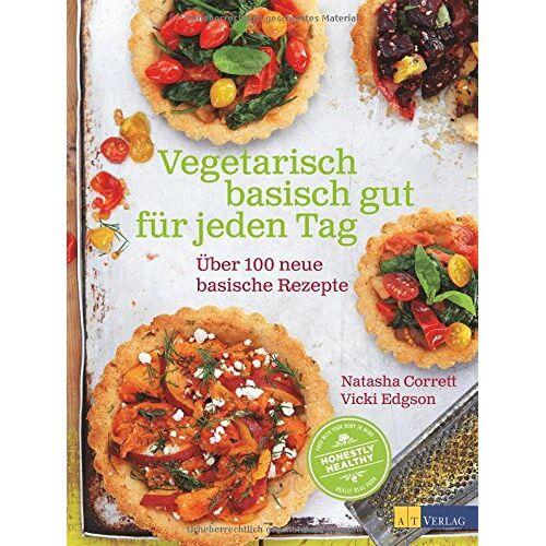 Natasha Corrett - Vegetarisch basisch gut für jeden Tag: Über 100 neue basische Rezepte - Preis vom 09.06.2021 04:47:15 h